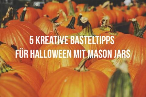 Halloween Basteltipps Mason Jar
